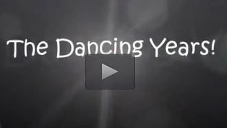 The Dancing Years!